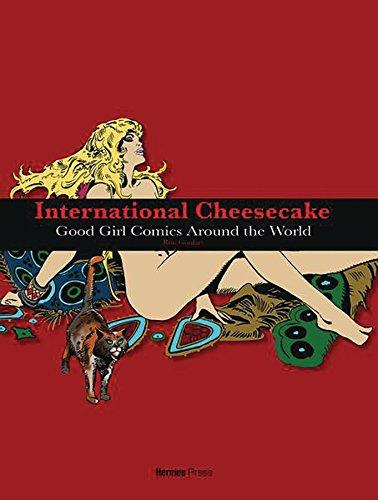 International Cheesecake: Good Girl Comics Around the World
