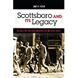 Scottsboro and Its Legacy: The Cases that Challenged American Legal and Social Justice (Crime, Media, and Popular Culture)