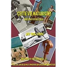 Cette Vie Naturiste! (Une photo-recueil  t. 2) (French Edition)