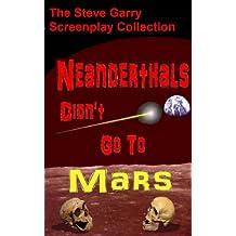 Neanderthals Didn't Go To Mars (English Edition)