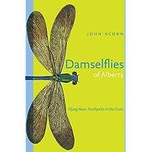 Damselflies of Alberta: Flying Neon Toothpicks in the Grass