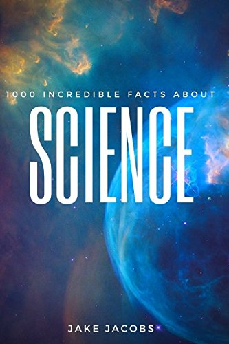 1000 Incredible Facts About Science