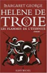 Hélène de Troie, Tome 2 : Les flammes de l'éternité par George
