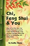 Chi, Feng Shui and You, K. Mann, 0615173330