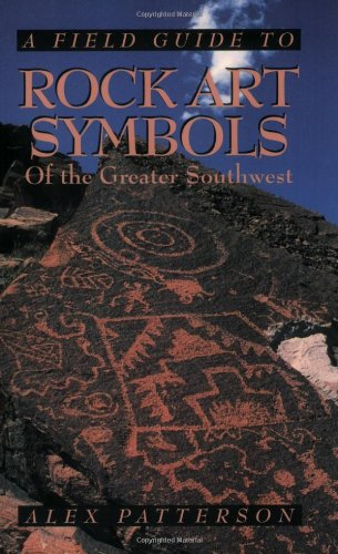 (A Field Guide to Rock Art Symbols of the Greater Southwest)