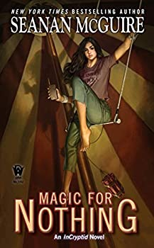 Magic for Nothing by Seanan McGuire urban fantasy book reviews