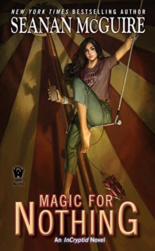 Magic For Nothing (InCryptid Book 6) (Of Mice And Men Hopes And Dreams)