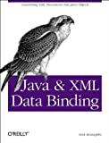 Java and XML Data Binding, McLaughlin, Brett, 0596002785