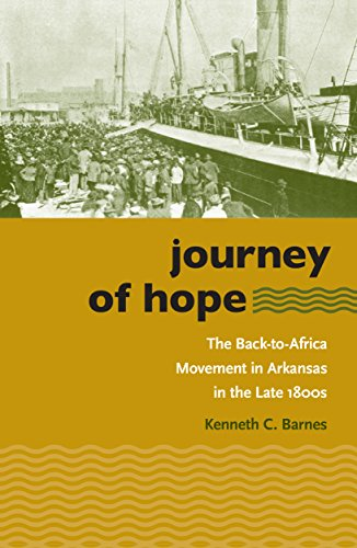 Journey of Hope: The Back-to-Africa Movement in Arkansas in the Late 1800s (The John Hope Franklin Series in African American History and Culture)
