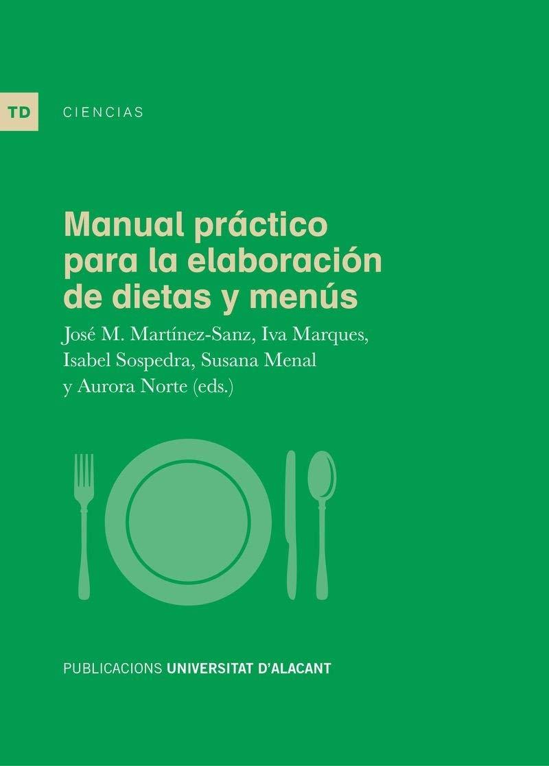 MANUAL PRÁCTICO PARA LA ELABORACIÓN DE DIETAS Y MENÚS (Textos docentes)