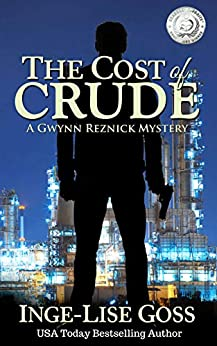 The Cost of Crude: A Gwynn Reznick Mystery by [Goss, Inge-Lise]