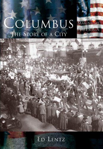 of a City   (OH)  (Making of America) (Columbus City Center)