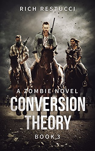 Conversion Theory (The Zombie Theories Series Book 3) by [Restucci, Rich]