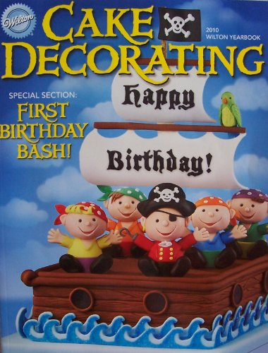 2010 Wilton Yearbook Cake Decorating [ Special Section: First Birthday Bash! ]