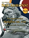 The Supermarine Spitfire Mk. VIII: in the Southwest Pacific - The Australians (SQUADRONS!) (Volume 20)