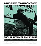img - for Sculpting in Time: Tarkovsky The Great Russian Filmaker Discusses His Art book / textbook / text book
