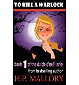 [ [ TO KILL A WARLOCK: THE DULCIE O'NEIL SERIES BY(MALLORY, HP )](AUTHOR)[PAPERBACK]