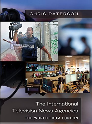 The International Television News Agencies: The World from London by Brand: Peter Lang Publishing