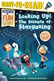 Book cover from Looking Up!: The Science of Stargazing (Science of Fun Stuff) by Joe Rao