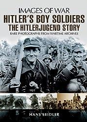 Hitler's Boy Soldiers: The Hitler Jugend Story (Images of War)