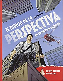 El Dibujo De La Perspectiva En La Novela Gráfica. Principios y Técnicas para crear Profundidad y dibujos Convincentes
