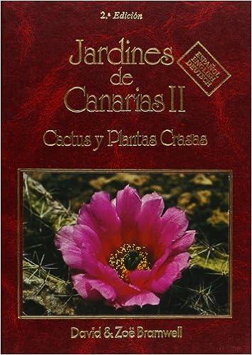Pdf descargar colección de libros electrónicos Jardines de Canarias II : cactus yplantas crasas: Cacti and Succulent Plants v. 2 PDF RTF
