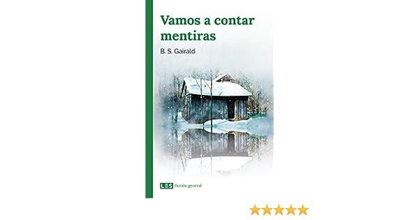 Vamos a contar mentiras (Ficción general nº 1) (Spanish Edition) - Kindle edition by B. S. Gairald. Literature & Fiction Kindle eBooks @ Amazon.com.