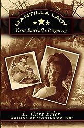 Mantilla Lady: Visits Baseball's Purgatory