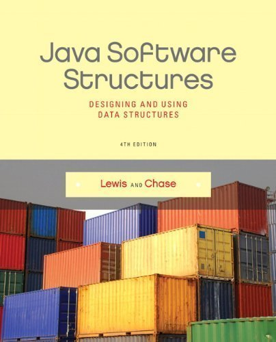 Java Software Structures: Designing and Using Data Structures (4th Edition) 4th (fourth) Edition by Lewis, John, Chase, Joseph published by Addison-Wesley (2013) by Addison-Wesley