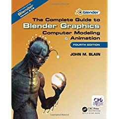 The Complete Guide to Blender Graphics: Computer Modeling & Animation, 4th Edition from CRC Press