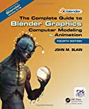 blender 3d - The Complete Guide to Blender Graphics: Computer Modeling & Animation, Fourth Edition