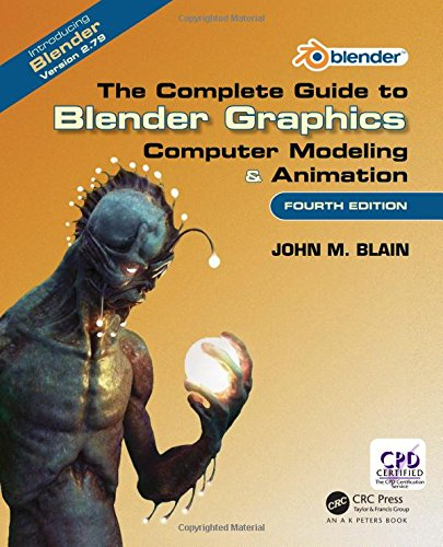 the-complete-guide-to-blender-graphics-computer-modeling-animation-fourth-edition-2