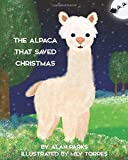 The Alpaca That Saved Christmas (The Alpaca - Children's Books)