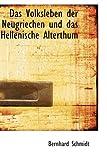 Das Volksleben Der Neugriechen Und Das Hellenische Alterthum, Volume 1, Bernhard Schmidt, 055497486X