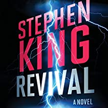 Revival: A Novel Audiobook by Stephen King Narrated by David Morse