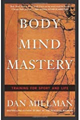 Body Mind Mastery: Training for Sport and Life: Creating Success in Sports and Life Kindle Edition