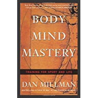 Body Mind Mastery: Training for Sport and Life: Creating Success in Sports and Life (English Edition)