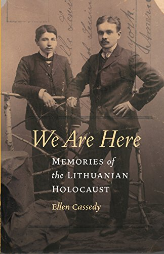 We Are Here: Memories of the Lithuanian Holocaust...