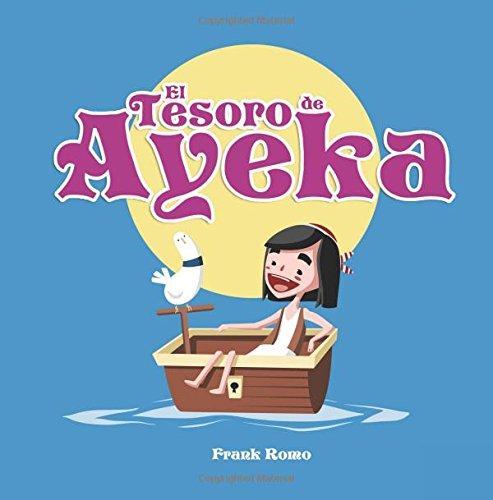El Tesoro de Ayeka: Cuento infantil ilustrado: Amazon.es: Frank Romo: Libros