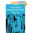 Social Style / Management Style: Developing Productive Work Relationships