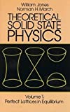 img - for 001: Theoretical Solid State Physics, Volume 1: Perfect Lattices in Equilibrium (Dover Books on Physics) book / textbook / text book
