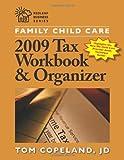 Family Child Care 2009 Tax Workbook and Organizer, Tom Copeland, 1605540277