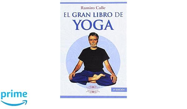 El gran libro de Yoga (Spanish Edition): Ramiro Calle ...