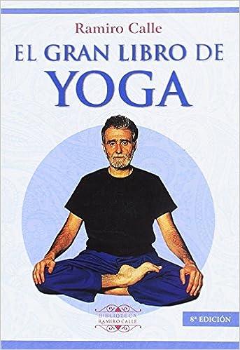 EL GRAN LIBRO DEL YOGA (Biblioteca Ramiro Calle): Amazon.es ...