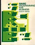 BASIC Programming for Business, Irvine F. Forkner, 0130664235