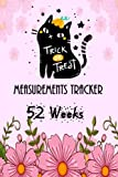 Measurements Tracker 52 Weeks: Measurements /Weight Training, Log Tracker-Health, Fitness & Dieting- Travelers Notebook, 6x9 inches-Paperback