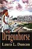 The Dragonhorse, Laura Duncan, 0595344526