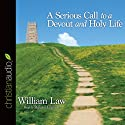 A Serious Call to a Devout and Holy Life Audiobook by William Law Narrated by Maurice England