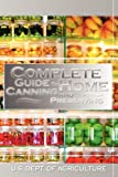 Complete Guide to Home Canning and Preserving, U.S. Dept. Of Agriculture, 1607960230