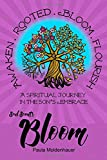 Soul Scents: Bloom: A Spiritual Journey in the Son's Embrace (Volume 3)